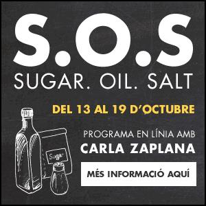 banner S.O.S  SUGAR. OIL. SALT. Nou programa en línia de la Carla Zaplana